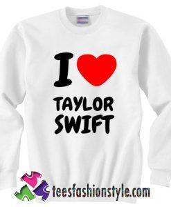 i love taylor swift sweatshirt
